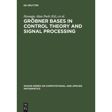 De Gruyter Gröbner Bases in Control Theory and Signal Processing