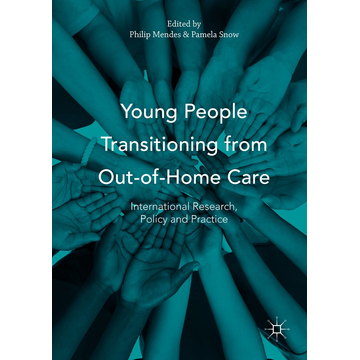 Palgrave Macmillan UK Young People Transitioning from Out-of-Home Care - International Research, Policy and Practice