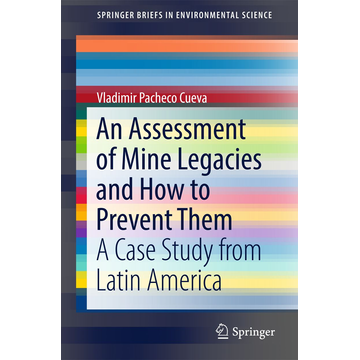 Vladimir Pacheco Cueva An Assessment of Mine Legacies and How to Prevent Them - A Case Study from Latin America