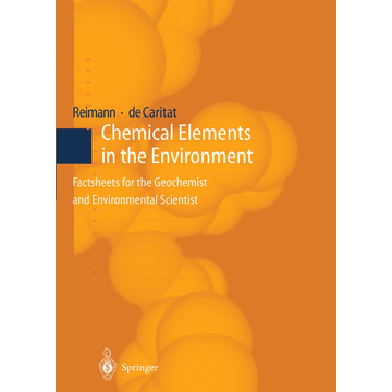 Clemens Reimann Chemical Elements in the Environment - Factsheets for the Geochemist and Environmental Scientist