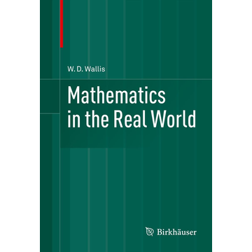 W.D. Wallis Mathematics in the Real World