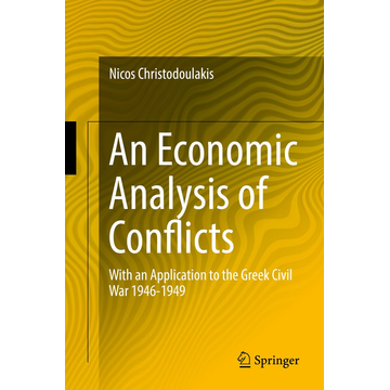 Nicos Christodoulakis An Economic Analysis of Conflicts - With an Application to the Greek Civil War 1946-1949