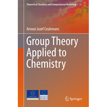 Arnout Jozef Ceulemans Group Theory Applied to Chemistry
