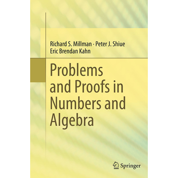 Richard S. Millman Problems and Proofs in Numbers and Algebra