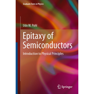 Udo W. Pohl Epitaxy of Semiconductors - Introduction to Physical Principles