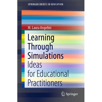 M. Laura Angelini Learning Through Simulations - Ideas for Educational Practitioners