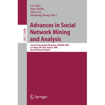 Springer Berlin Advances in Social Network Mining and Analysis - Second International Workshop, SNAKDD 2008, Las Vegas, NV, USA, August 24-27, 2008. Revised Selected Papers