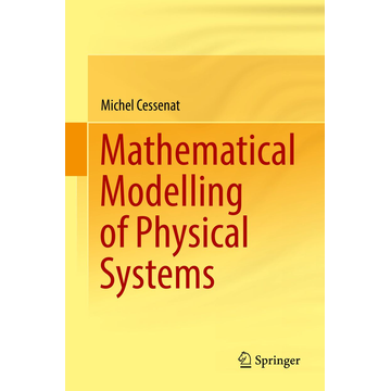 Michel Cessenat Mathematical Modelling of Physical Systems