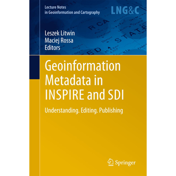 Leszek Litwin Geoinformation Metadata in INSPIRE and SDI - Understanding. Editing. Publishing