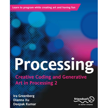 Ira Greenberg Processing - Creative Coding and Generative Art in Processing 2