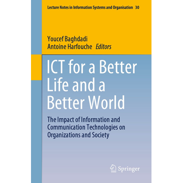Springer International Publishing ICT for a Better Life and a Better World - The Impact of Information and Communication Technologies on Organizations and Society