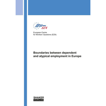 European Centre for Workers' Questions (EZA) Boundaries between dependent and atypical employment in Europe
