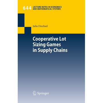 Julia Drechsel Cooperative Lot Sizing Games in Supply Chains