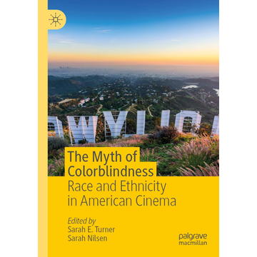 Springer International Publishing The Myth of Colorblindness - Race and Ethnicity in American Cinema