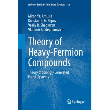 Miron Ya. Amusia Theory of Heavy-Fermion Compounds - Theory of Strongly Correlated Fermi-Systems