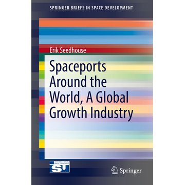 Erik Seedhouse Spaceports Around the World, A Global Growth Industry