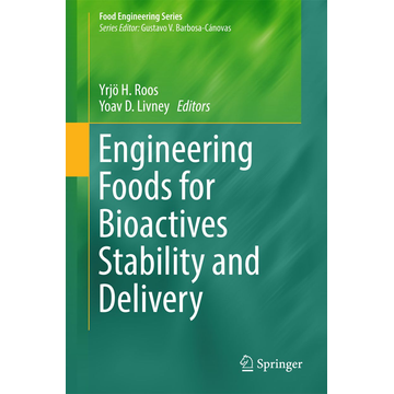 Springer US Engineering Foods for Bioactives Stability and Delivery