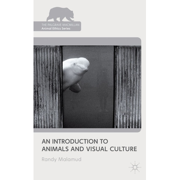 R. Malamud An Introduction to Animals and Visual Culture