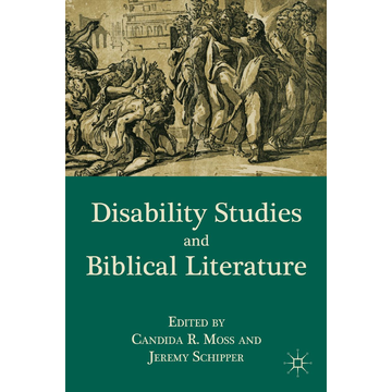 C. Moss Disability Studies and Biblical Literature