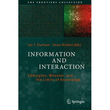 Springer International Publishing Information and Interaction - Eddington, Wheeler, and the Limits of Knowledge