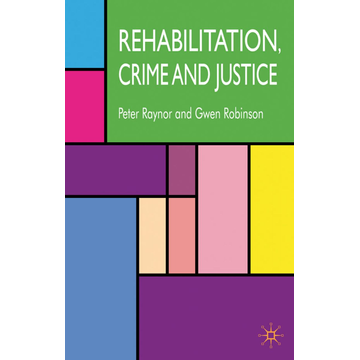P. Raynor Rehabilitation, Crime and Justice