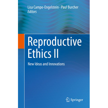 Springer International Publishing Reproductive Ethics II - New Ideas and Innovations