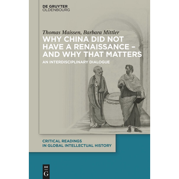 Thomas Maissen Why China did not have a Renaissance – and why that matters - An interdisciplinary Dialogue