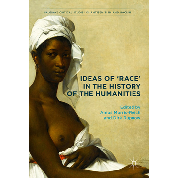 Springer International Publishing Ideas of 'Race' in the History of the Humanities