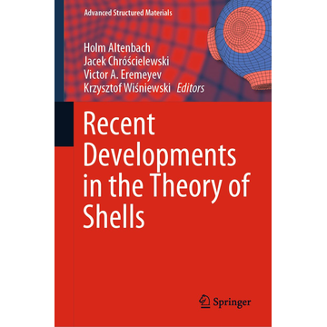 Springer International Publishing Recent Developments in the Theory of Shells