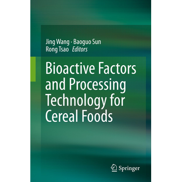 Springer Singapore Bioactive Factors and Processing Technology for Cereal Foods