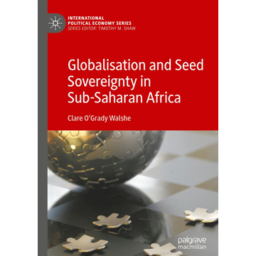 Clare O'Grady Walshe Globalisation and Seed Sovereignty in Sub-Saharan Africa