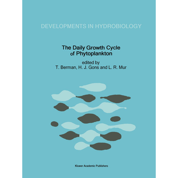 Springer Netherland The Daily Growth Cycle of Phytoplankton - Proceedings of the Fifth International Workshop of the Group for Aquatic Primary Productivity (GAP), held at Breukelen, The Netherlands 20–28 April 1990
