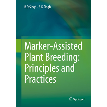 B.D. Singh Marker-Assisted Plant Breeding: Principles and Practices