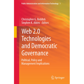 Springer US Web 2.0 Technologies and Democratic Governance - Political, Policy and Management Implications