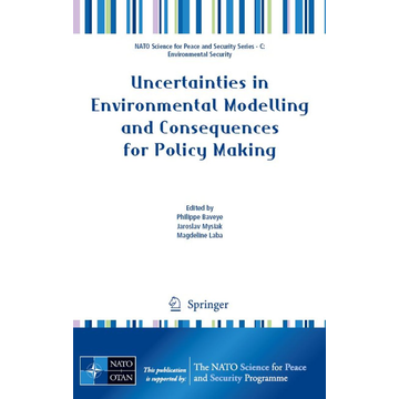 Springer Netherland Uncertainties in Environmental Modelling and Consequences for Policy Making