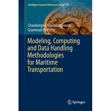 Konstantopoulos, Charalampos Modeling, Computing and Data Handling Methodologies for Maritime Transportation