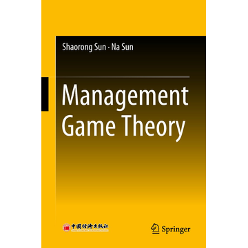 Shaorong Sun Management Game Theory