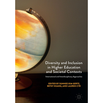 Springer International Publishing Diversity and Inclusion in Higher Education and Societal Contexts - International and Interdisciplinary Approaches