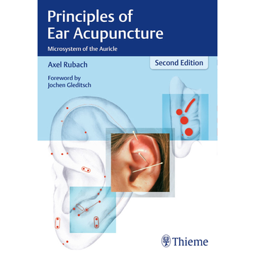 Axel Rubach Principles of Ear Acupuncture - Microsystem of the Auricle