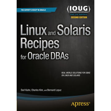 Darl Kuhn Linux and Solaris Recipes for Oracle DBAs