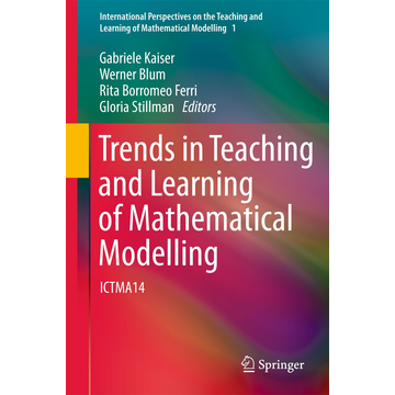 Springer Netherland Trends in Teaching and Learning of Mathematical Modelling - ICTMA14