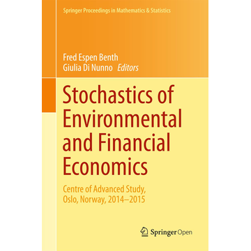 Springer International Publishing Stochastics of Environmental and Financial Economics - Centre of Advanced Study, Oslo, Norway, 2014-2015