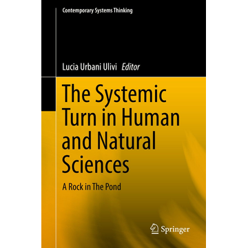 Springer International Publishing The Systemic Turn in Human and Natural Sciences - A Rock in The Pond