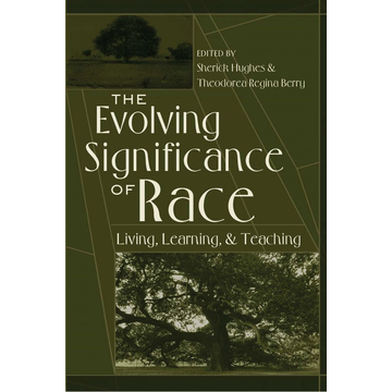 Peter Lang Publishing Inc. New York The Evolving Significance of Race - Living, Learning, and Teaching