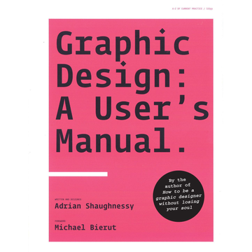 Adrian Shaughnessy Graphic Design: A User's Manual