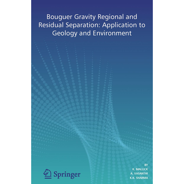 K. Mallick Bouguer Gravity Regional and Residual Separation - Application to Geology and Environment