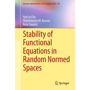Yeol Je Cho Stability of Functional Equations in Random Normed Spaces
