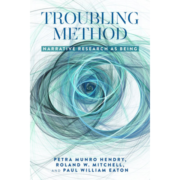 Petra Munro Hendry Troubling Method - Narrative Research as Being