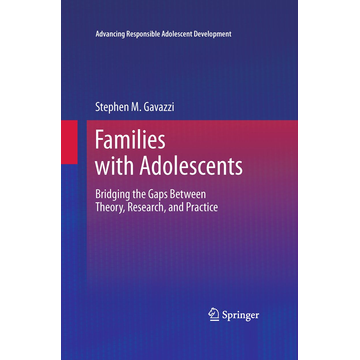 Stephen Gavazzi Families with Adolescents - Bridging the Gaps Between Theory, Research, and Practice