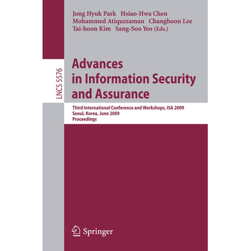 Springer Berlin Advances in Information Security and Assurance - Third International Conference and Workshops, ISA 2009, Seoul, Korea, June 25-27, 2009. Proceedings